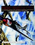 Focke-Wulf FW 190a: An Illustrated History of the Luftwaffe's Legendary Fighter Aircraft