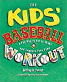 The Kids' Baseball Workout, Jeffrey B. Fuerst, 0761323074
