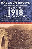 The Imperial War Musuem Book of 1918, Malcolm Brown, 0330376721