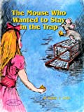 The Mouse Who Wanted to Stay in the Trap, Robert E. Wood, 1892458047