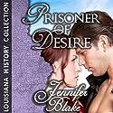 Prisoner of Desire Audiobook by Jennifer Blake Narrated by Susy Harbulak