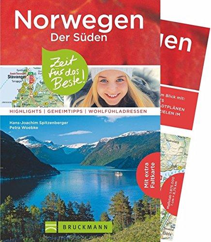Bruckmann Reiseführer Norwegen der Süden: Zeit für das Beste. Highlights, Geheimtipps, Wohlfühladressen. Inklusive Faltkarte zum Herausnehmen.