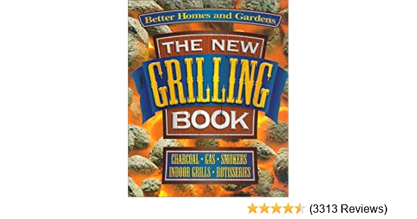 The New Grilling Book (Better Homes and Gardens Test Kitchen): Kristi Fuller, Better Homes and Gardens: 8601422755640: Amazon.com: Books