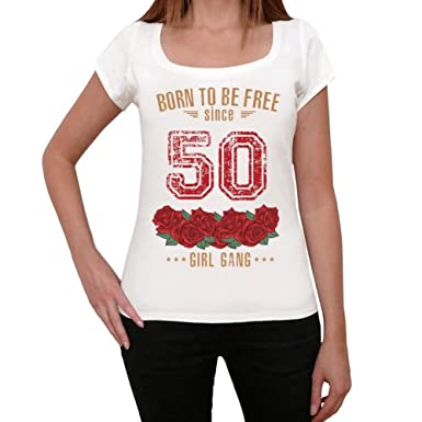 50, Born to be Free Since 50 Mujer Camiseta Blanco Regalo De ...