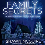 Family Secrets: A Whispering Pines Mystery | Shawn McGuire