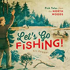 Buy Let's Go Fishing!: Fish Tales from the North Woods
