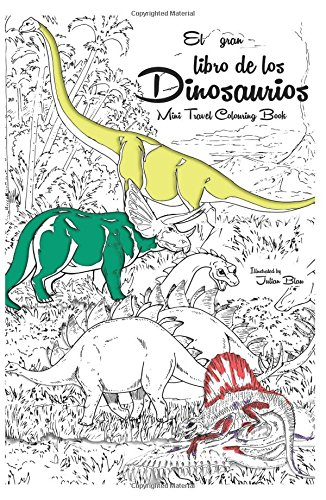 El gran libro de los dinosaurios -  Anti-stress Relaxation Therapy Colouring Book (for adults and childrens): Travel Size - There's a Dinosaur in Your ... Triceratops, The Friendliest Dinosaur