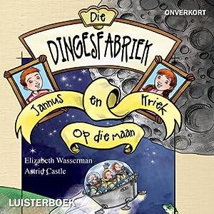 Die dingesfabriek 1: Jannus en Kriek op die maan Audiobook
