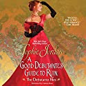 A Good Debutante's Guide to Ruin: The Debutante Files, Book 1 Hörbuch von Sophie Jordan Gesprochen von: Carmen Rose