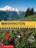 100 Classic Hikes in Washington (100 Best Hikes)