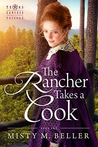 The Rancher Takes a Cook (Texas Rancher Trilogy Book 1) cover