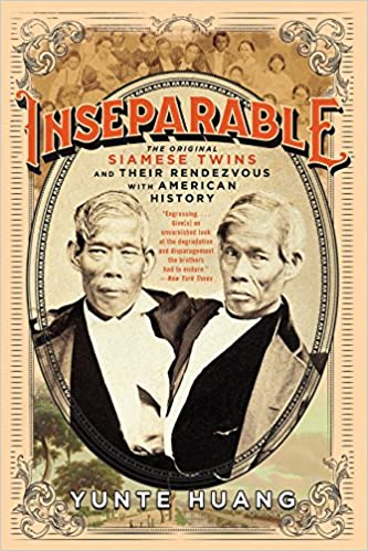 Inseperable: The Original Siamese Twins and Their Rendezvous with American History
