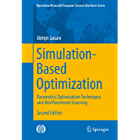 Simulation-Based Optimization: Parametric Optimization Techniques and Reinforcement Learning (Operations Research/Computer Science Interfaces Series Book 55)