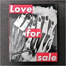 Love For Sale The Words And Pictures Of Barbara Kruger Kate Linker 9780810912199 Amazon Books