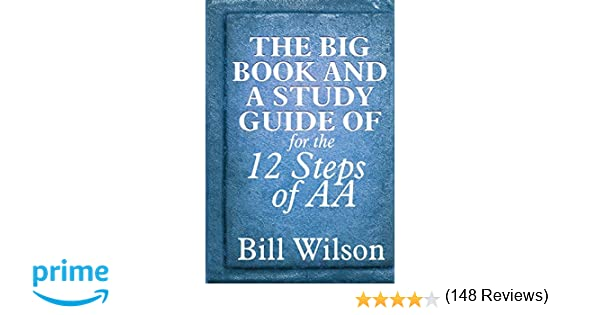 Workbook aa 4th step worksheets : The Big Book and A Study Guide of the 12 Steps of AA: Bill Wilson ...