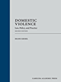 Domestic Violence: Law, Policy, and Practice, Second Edition