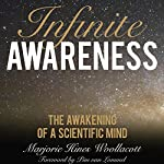 Infinite Awareness: The Awakening of a Scientific Mind | Marjorie Hines Woollacott,Pim van Lommel - foreword