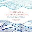 Island of a Thousand Mirrors Audiobook by Nayomi Munaweera Narrated by Priya Ayyar