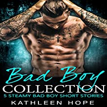 Bad Boy Collection: 5 Steamy Bad Boy Short Stories Audiobook by Kathleen Hope Narrated by Theresa Stephens