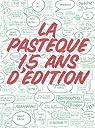 La pastèque, 15 ans d'édition par de La Pastèque