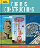 Curious Constructions: A Peculiar Portfolio of Fifty Fascinating Structures (Uncommon Compendiums)