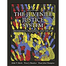 The Juvenile Justice System: Delinquency, Processing, and the Law , Student Value Edition (8th Edition)
