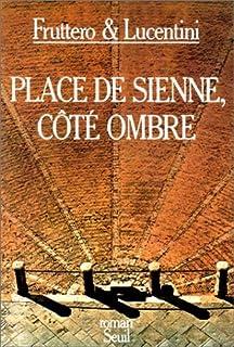 Place de Sienne, côté ombre, Fruttero, Carlo