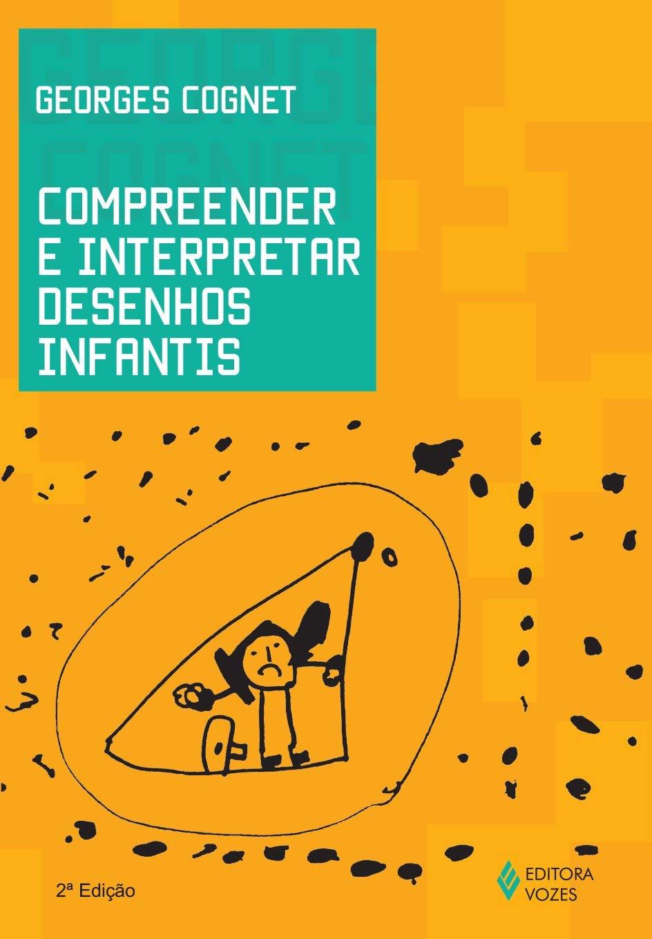 Compreender E Interpretar Desenhos Infantis Georges Cognet