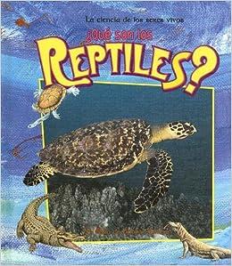 Que son los Reptiles? (La Ciencia de los Seres Vivos): Amazon.es: Kalman, Bobbie: Libros
