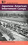 Japanese American Internment Camps, William Dudley, 0737708204