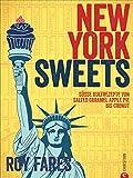Amerikanisch backen:New York Sweets. Süße Kultrezepte von Salted Caramel Apple Pie bis Cronut. Unwiderstehliche Klassiker und Geheimtipps aus New York ... Backbuch. So süß war der Big Apple noch nie!