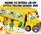 Riding to School in My Little Yellow School Bus (Tangled Tunes: On the Move)
