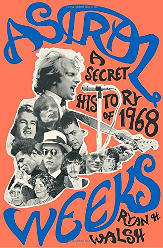 Astral Weeks: A Secret History of 1968 cover
