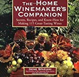 Search : The Home Winemaker's Companion: Secrets, Recipes, and Know-How for Making 115 Great-Tasting Wines