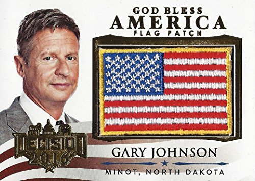 GARY JOHNSON Leaf Decision 2016 Politcs GOD BLESS AMERICA USA FLAG PATCH (Libertarian Party) Gold Foil Parallel Extremely Rare Collectible Political Trading Card from Leaf Decision 2016 (Series 2)
