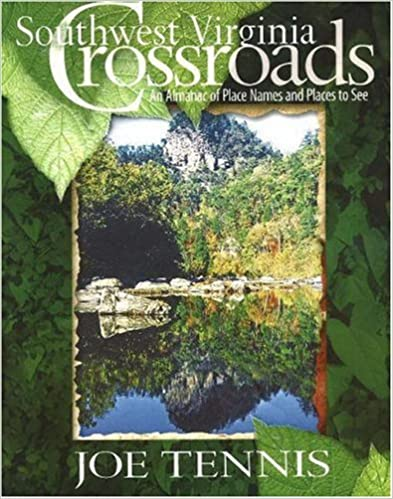 Southwest Virginia Crossroads: An Almanac Of Place Names And Places To See Book Pdf