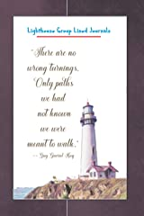 Lighthouse Group Lined Journals: There are no wrong turnings. Only paths we had not known we were meant to walk. Paperback