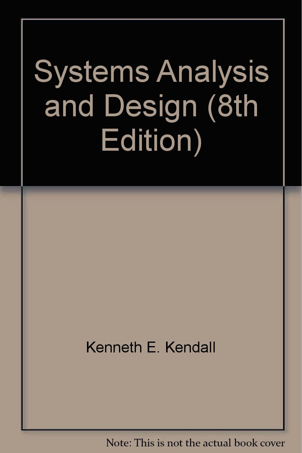 Systems Analysis and Design (8th Edition): Kenneth E. Kendall: Amazon.com:  Books