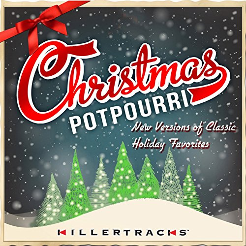 (Christmas Potpourri: New Versions of Classic Holiday Favorites)