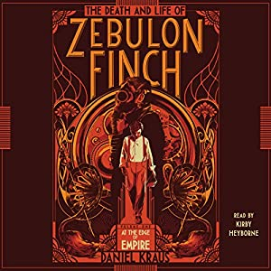 The Death and Life of Zebulon Finch, Volume 1 Audiobook