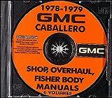 1978 AND 1979 GMC CABALLERO REPAIR SHOP & OVERHAUL MANUAL & FISHER BODY MANUAL ON CD - 5 VOLUMES