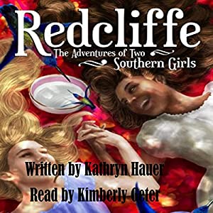 Redcliffe: The Adventures of Two Southern Girls Audiobook