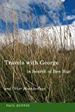 img - for Travels with George, in Search of Ben Hur and Other Meanderings book / textbook / text book