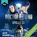 Doctor Who : Apollo 23 (édition française)   Livre audio Auteur(s) : Justin Richards Narrateur(s) : Arnauld Le Ridant