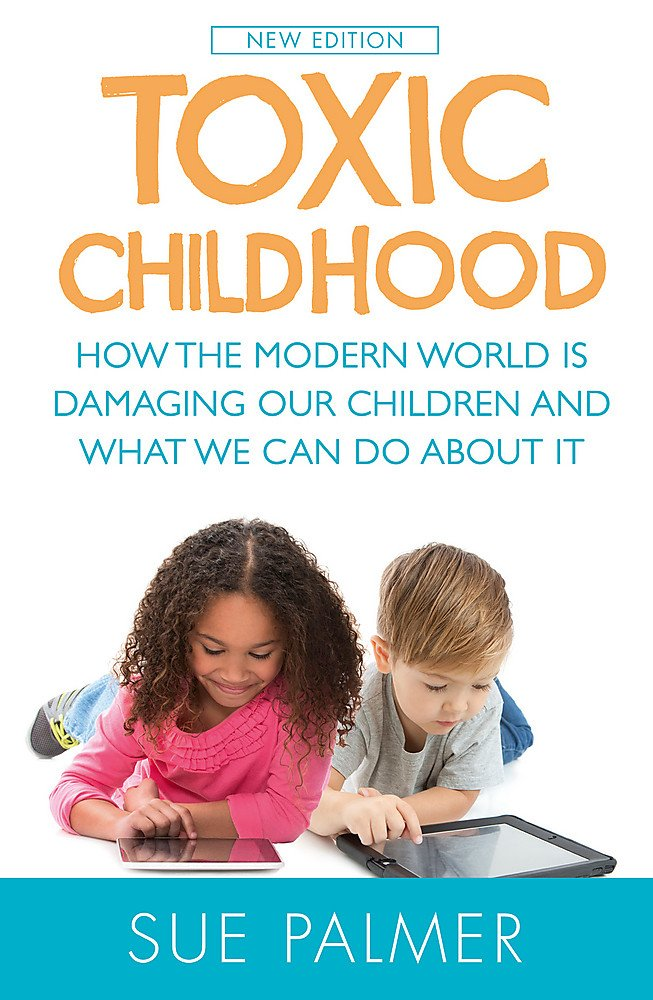 Read Online Toxic Childhood: How The Modern World Is Damaging Our Children And What We Can Do About It pdf epub