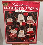 Christmas Clothespin Angels Book 2 (Leisure Arts, Leaflet 2701)