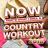 NOW That's What I Call A Country Workout 2018