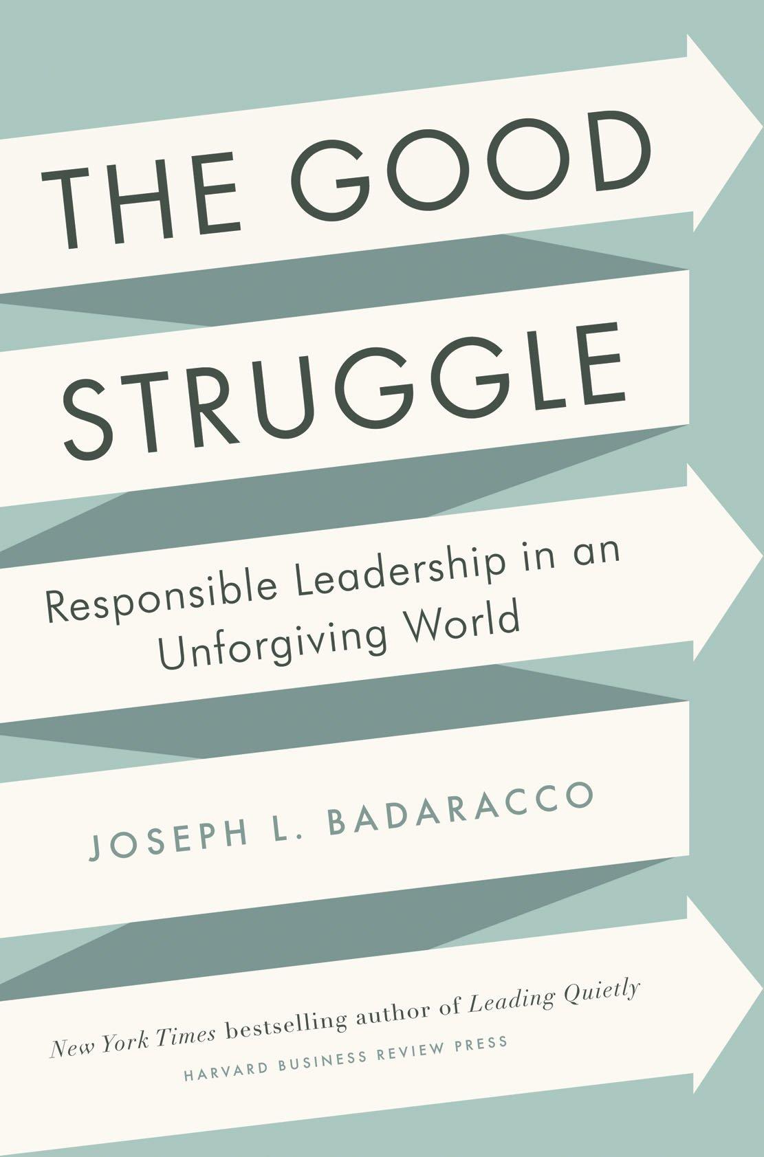 The Good Struggle: Responsible Leadership in an Unforgiving World ebook