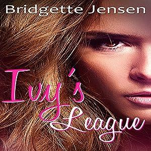 Ivy's League: A New Adult Lesbian Romance Audiobook