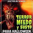 Efectos de Sonido. Terror, Miedo y Susto Para Halloween [Explicit]